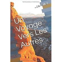 Un Voyage Vers Les Autres