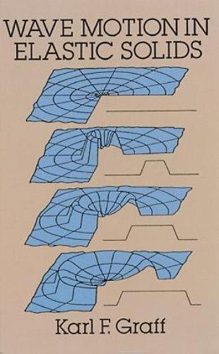 Wave Motion in Elastic Solids (Dover Books on Physics) por Karl F. Graff
