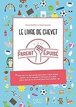 Le livre de chevet du Parent épuisé de Parent Parent épuisé