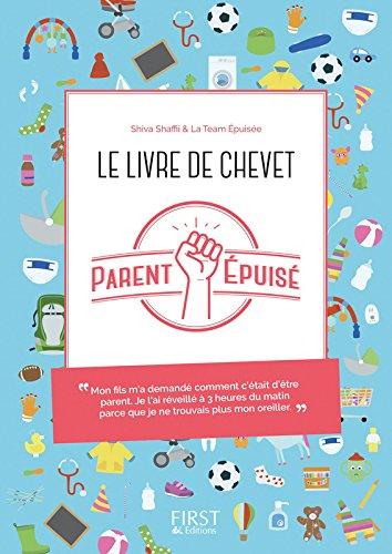 Le livre de chevet du Parent épuisé par Parent PARENT ÉPUISÉ