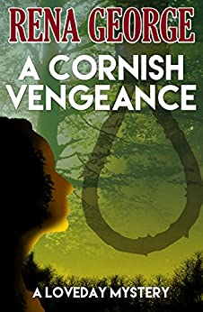 A Cornish Vengeance - A long short story (The Loveday Ross Cornish Mysteries Book 3) by [George, Rena]