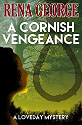 A Cornish Vengeance - A long short story (The Loveday Ross Cornish Mysteries Book 3)