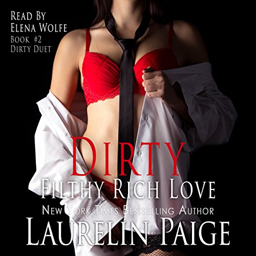 Dirty Filthy Rich Love: Dirty Duet, Book 2