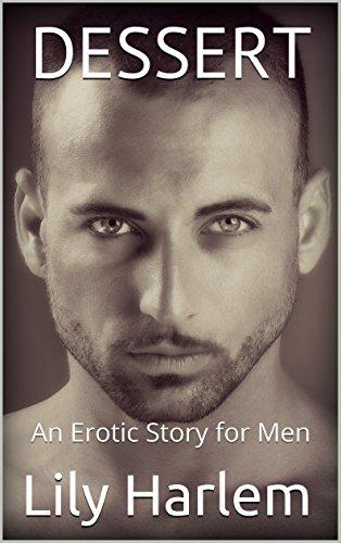 Dessert: An Erotic Story for Men (English Edition) Lily Dessert