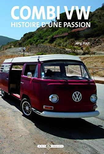 Combi VW : histoire d'une passion par Jörg Hajt
