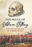 The Skull of Alum Bheg: The Life and Death of a Rebel of 1857