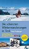 Die schönsten Winterwanderungen in Tirol. 40 Ausflüge für die ganze Familie
