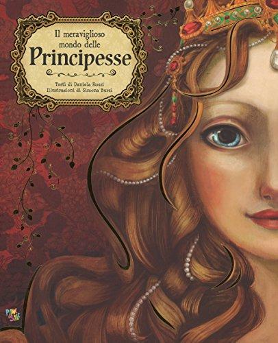 Il meraviglioso mondo delle principesse. Ediz. a colori