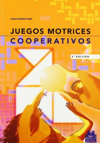 Juegos Motrices Cooperativos (Educación Física / Pedagogía / Juegos) por Jaume Bantulá Janot