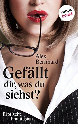 Sexy Secretaries: Gefällt dir, was du siehst?: Erotische Phantasien - Band 1 -