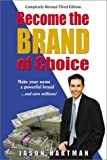 Become The Brand of Choice: Make Your Name a Powerful Brand and Earn Millions by Jason Hartman (2002-06-02)