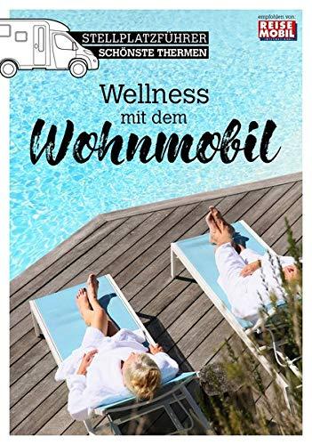 """Stellplatzführer """"schönste Thermen"""": Wellness mit dem Wohnmobil"""