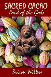 SACRED CACAO: Food of The Gods