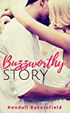 Buzzworthy Story by Kendall Bakersfield