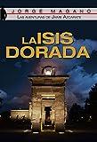 Image de LA ISIS DORADA (Las aventuras de Jaime Azcárate nº 1)
