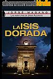 LA ISIS DORADA (Las aventuras de Jaime Azcárate nº 1) (Spanish Edition)