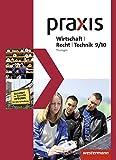 Praxis WRT - Wirtschaft / Recht / Technik - Ausgabe 2015 für Regelschulen in Thüringen: Schülerband 9 / 10