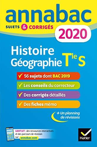 Annales Annabac 2020 Histoire-Géographie Tle S: sujets et corrigés du bac Terminale S