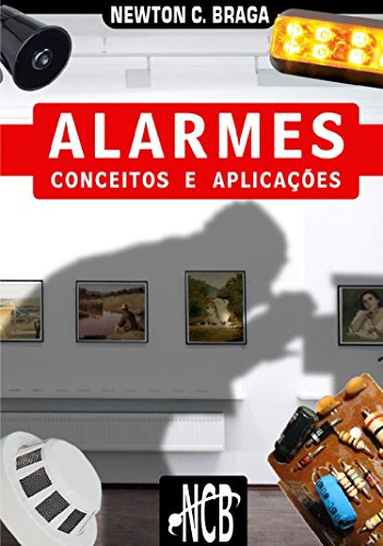 Alarmes - Conceitos e Aplicaçes (Portuguese Edition)