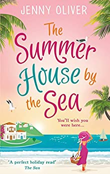 The Summerhouse by the Sea: The best summer beach read of 2017 by [Oliver, Jenny]