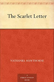 The Scarlet Letter (English Edition) par [Hawthorne, Nathaniel]