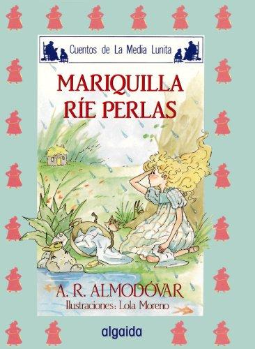 Media lunita nº 9. Mariquilla ríe perlas (Infantil - Juvenil - Cuentos De La Media Lunita - Edición En Rústica) por Antonio Rodríguez Almodóvar