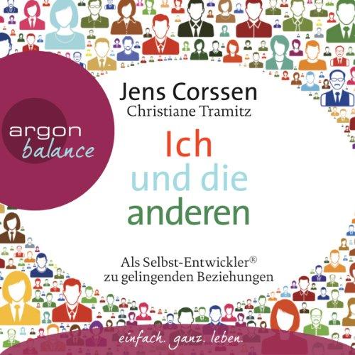 Buchseite und Rezensionen zu 'Ich und die anderen: Als Selbst-Entwickler zu gelingenden Beziehungen' von Jens Corssen