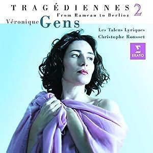 Véronique Gens ~ Tragédiennes 2 (From Gluck to Berlioz)