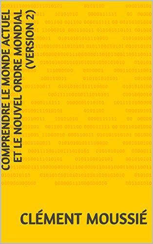 comprendre-le-monde-actuel-et-le-nouvel-ordre-mondial-version-2-french-edition