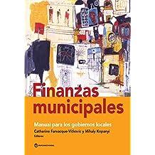 Finanzas municipales: Manual para los gobiernos locales
