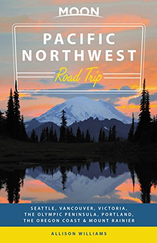 Moon Pacific Northwest Road Trip: Seattle, Vancouver, Victoria, the Olympic Peninsula, Portland, the Oregon Coast & Mount Rainier (Travel Guide) (English Edition)
