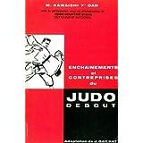 Les enchainements et les contreprises du judo debout suivis des regles commentées d arbitrage de l union européenne de judo.