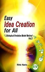 Easy Idea Creation for All: Biological Evolution Model Method,  Vol.2 (English Edition)