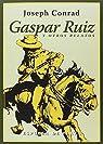 Gaspar Ruiz y otros relatos par Conrad