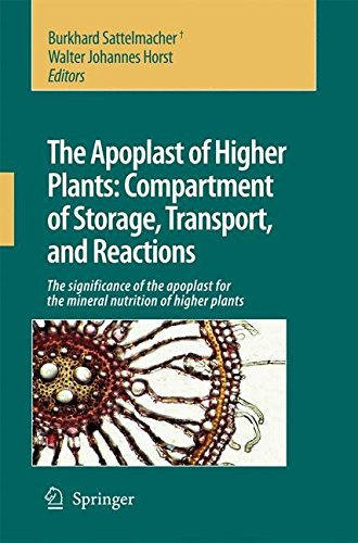 [(The Apoplast of Higher Plants - Compartment of Storage, Transport and Reactions : The Significance of the Apoplast for the Mineral Nutrition of Higher Plants)] [Edited by Burkhard Sattelmacher ] published on (August, 2007)