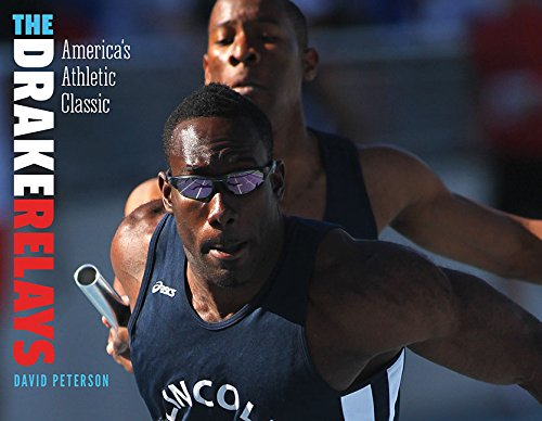 The Drake Relays: America's Athletic Classic (Iowa and the Midwest Experience) por David Peterson