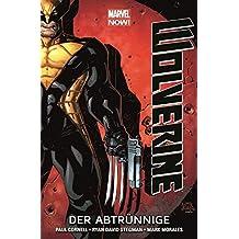 Wolverine - Marvel Now!: Bd. 3: Der Abtrünnige