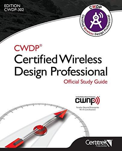 CWDP  Certified Wireless Design Professional Official Study Guide por Publishing Certitrek