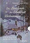 Geschichten, Lieder, Gedichte, Brauchtum und Rezepte fürs FestGebundenes BuchDas Hausbuch zur Weihnachtszeit enthält alles, was wir für das schönste Fest im Jahr suchen. Da werden Erinnerungen an unsere Kindheit wach mit vielen unvergesslichen Geschi...