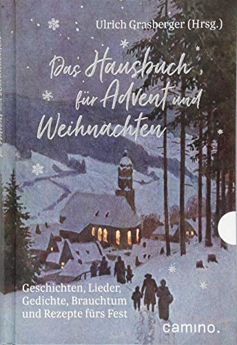 Das Hausbuch für Advent und Weihnachten: Geschichten, Lieder, Gedichte, Brauchtum und Rezepte fürs Fest -
