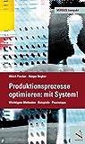Produktionsprozesse optimieren: mit System! (VERSUS kompakt) - Ulrich Fischer, Holger Regber