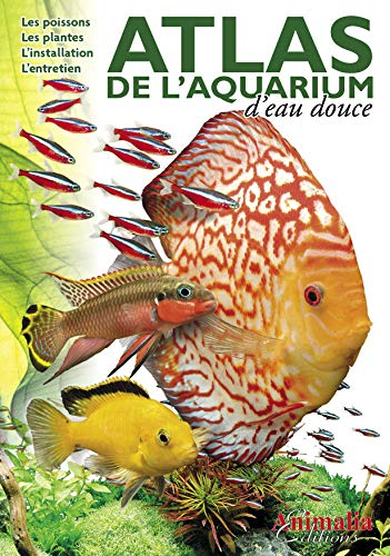ATLAS DE LAQUARIUM DEAU DOUCE par  Collectif