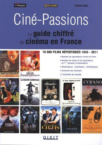 Ciné-Passions : Le guide chiffré du cinéma en France