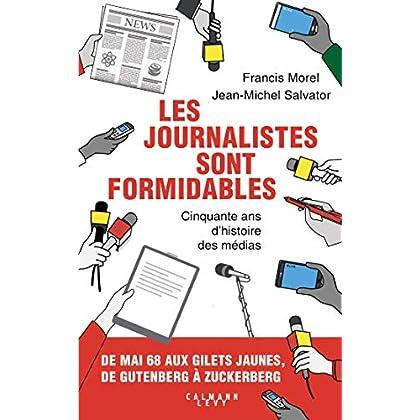 Les journalistes sont formidables: 50 ans d'histoire des médias