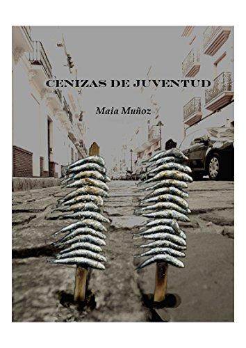 Cenizas de juventud por Maia Muñoz