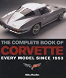 The complete book of Corvette. Every Model since 1953.