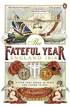 The Fateful Year: England 1914 by [Bostridge, Mark]