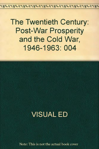 004: The Twentieth Century: Post-War Prosperity and the Cold War, 1946-1963