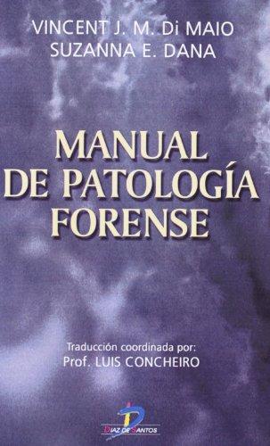 MANUAL DE PATOLOGIA FORENSE por VINCENT JM DI MAIO