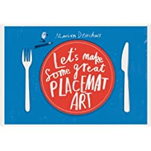 Let's Make Some Great Placemat Art by Marion Deuchars (September 3, 2012) Paperback